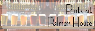 Pints and Palmer House